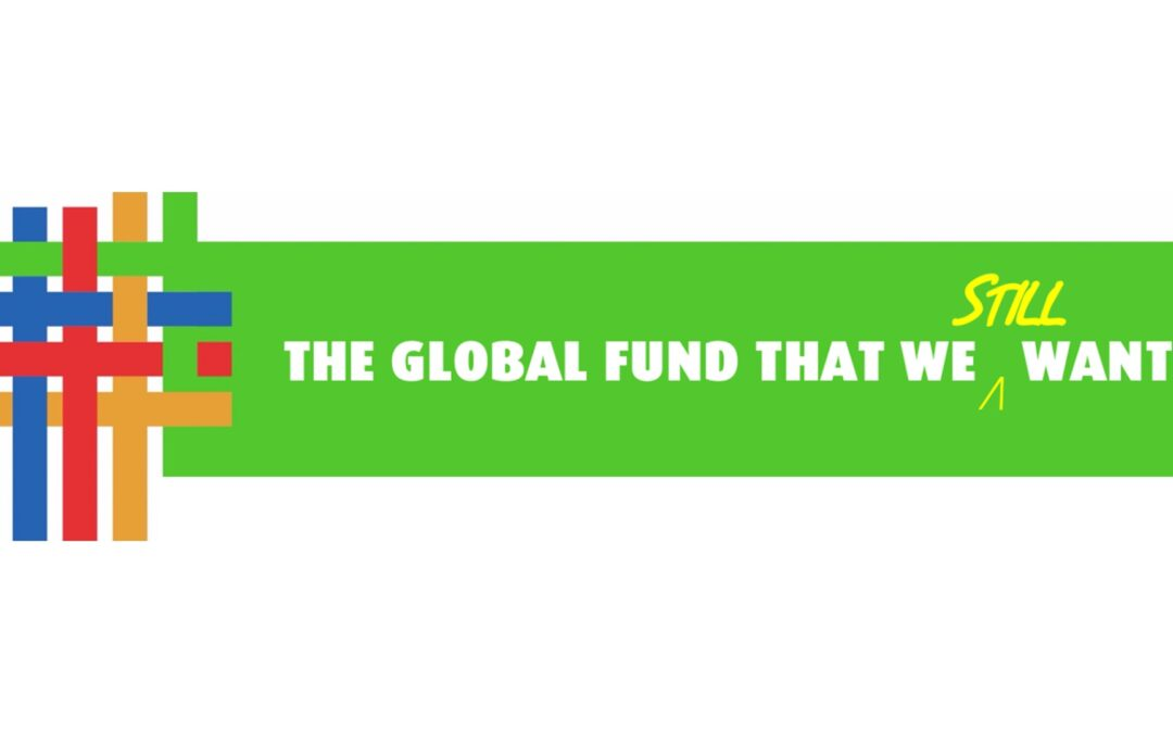 Consultations and Reports on The Global Fund That We Still Want